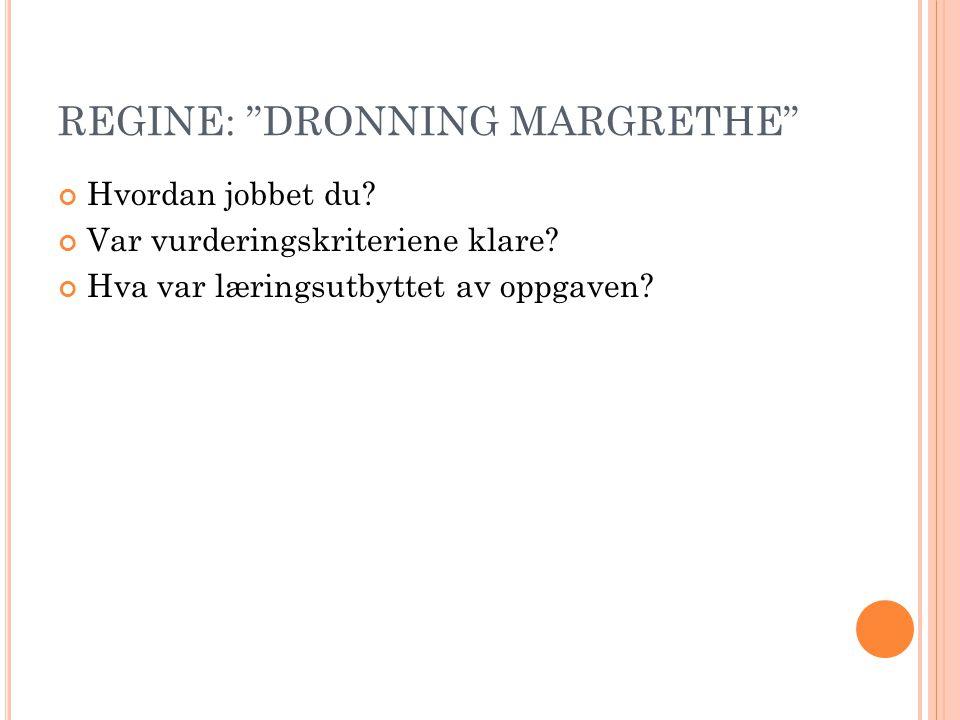 REGINE: DRONNING MARGRETHE