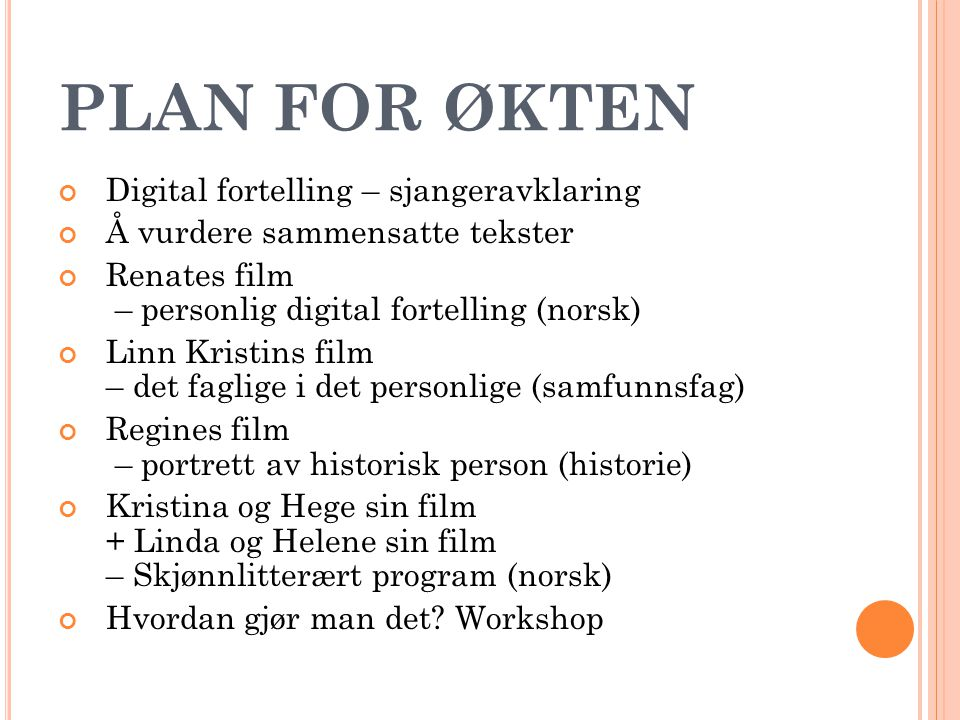 PLAN FOR ØKTEN Digital fortelling – sjangeravklaring