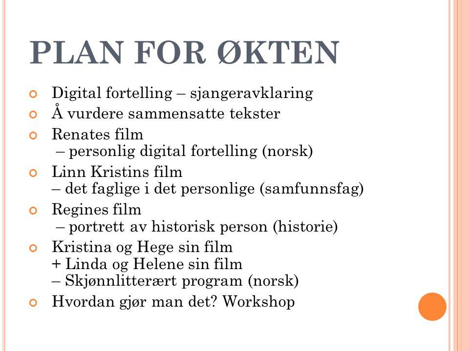 PLAN FOR ØKTEN Digital fortelling – sjangeravklaring