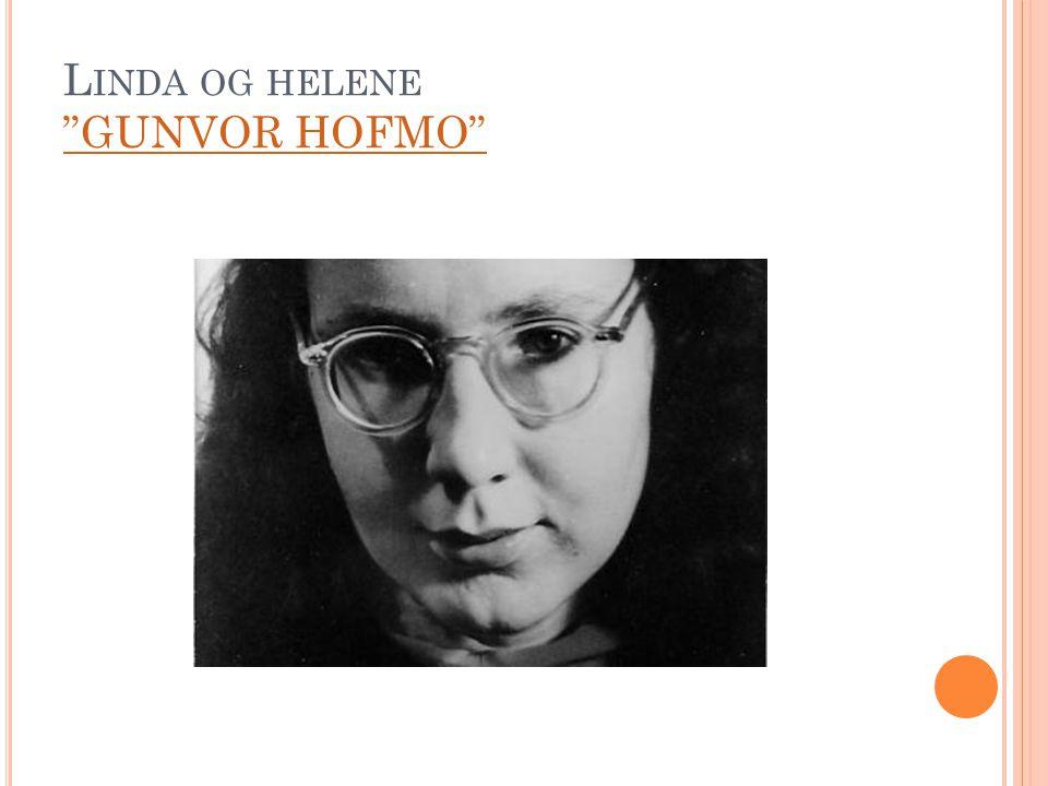 Linda og helene GUNVOR HOFMO