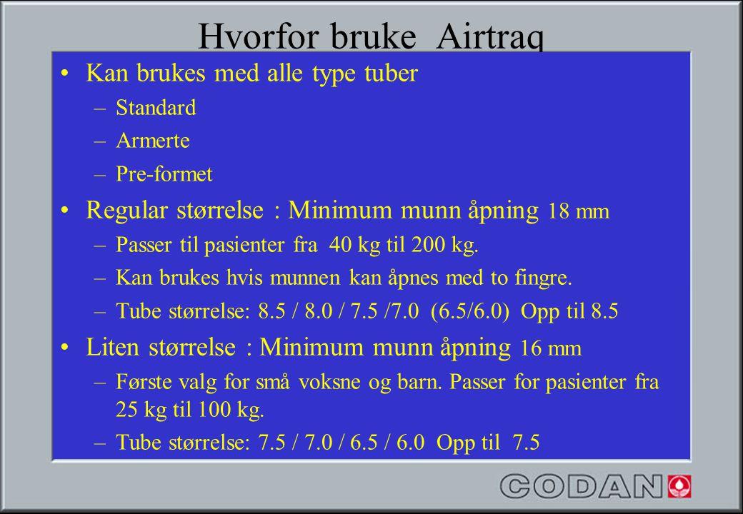 Hvorfor bruke Airtraq Kan brukes med alle type tuber