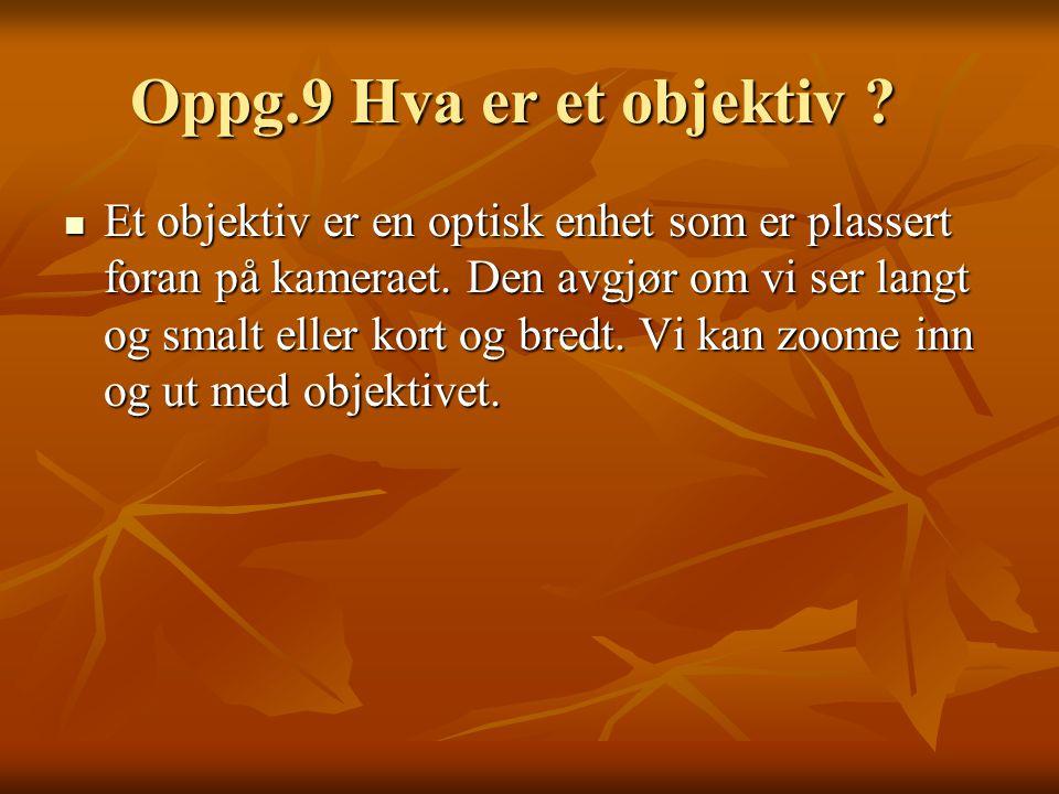 Oppg.9 Hva er et objektiv