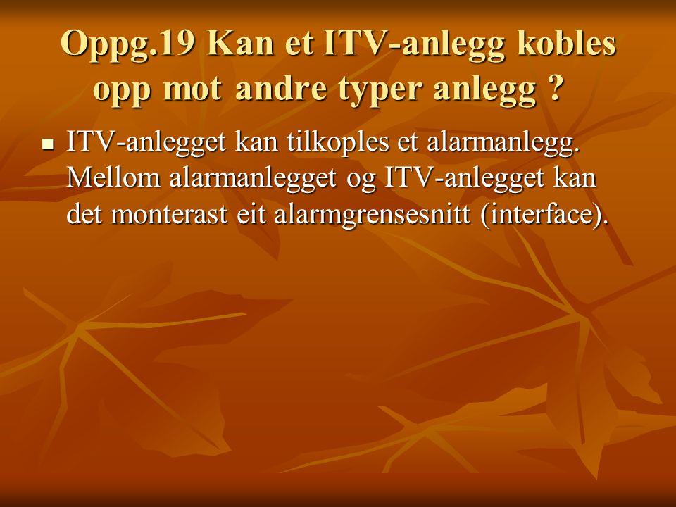 Oppg.19 Kan et ITV-anlegg kobles opp mot andre typer anlegg