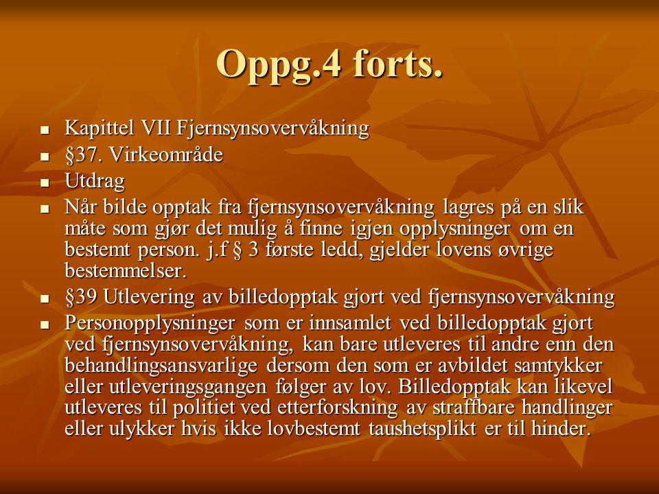Oppg.4 forts. Kapittel VII Fjernsynsovervåkning §37. Virkeområde