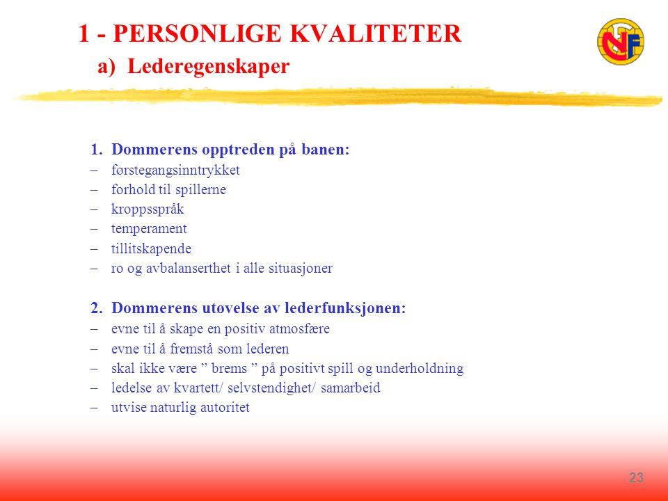 1 - PERSONLIGE KVALITETER a) Lederegenskaper