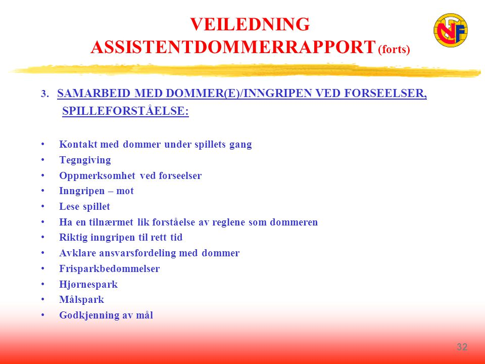 VEILEDNING ASSISTENTDOMMERRAPPORT (forts)