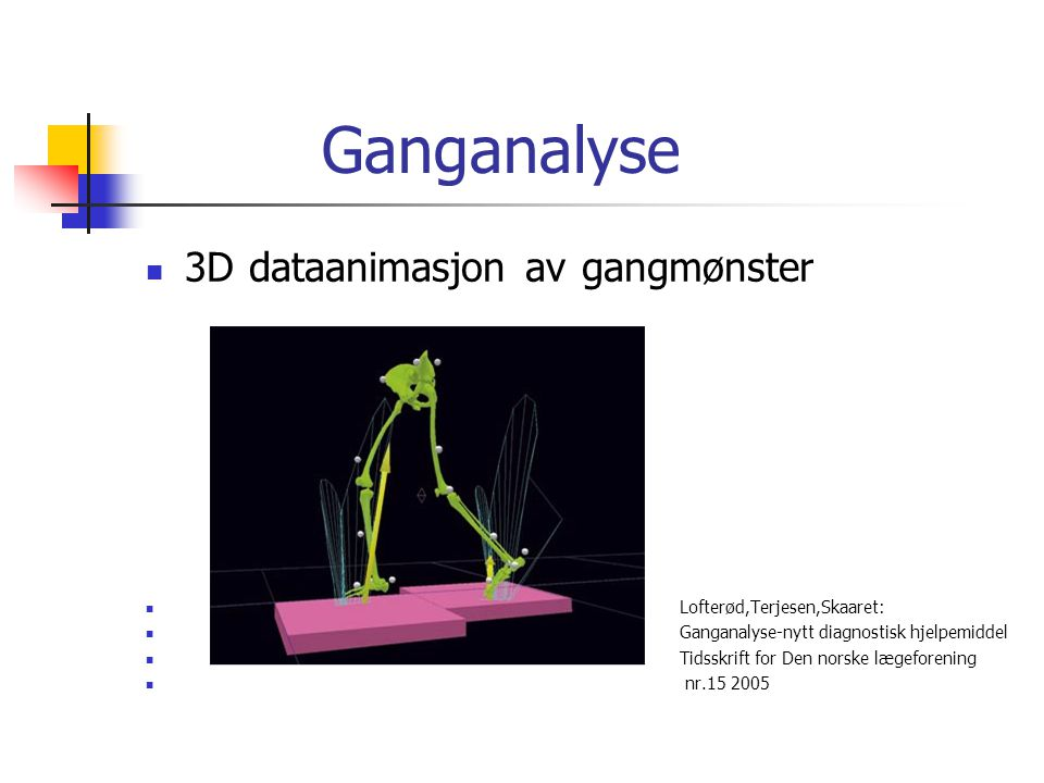Ganganalyse 3D dataanimasjon av gangmønster Lofterød,Terjesen,Skaaret:
