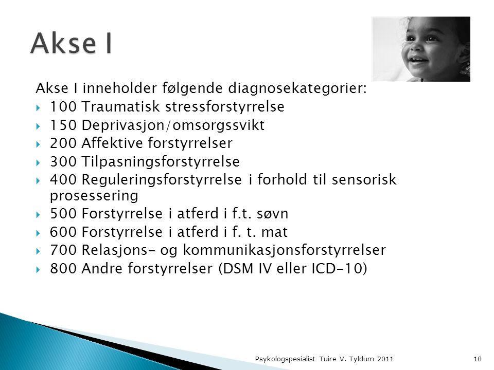 Akse I Akse I inneholder følgende diagnosekategorier: