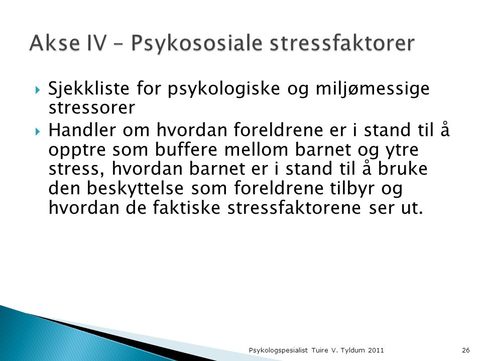 Akse IV – Psykososiale stressfaktorer
