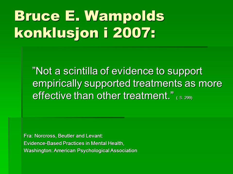 Bruce E. Wampolds konklusjon i 2007: