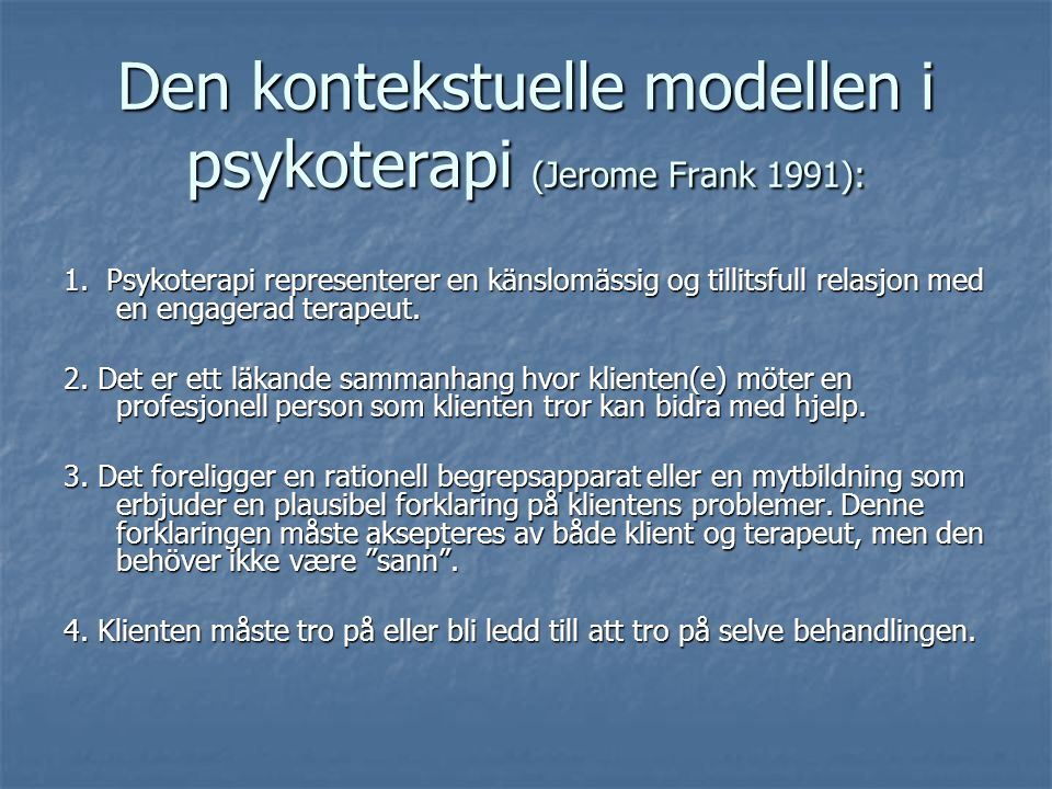 Den kontekstuelle modellen i psykoterapi (Jerome Frank 1991):