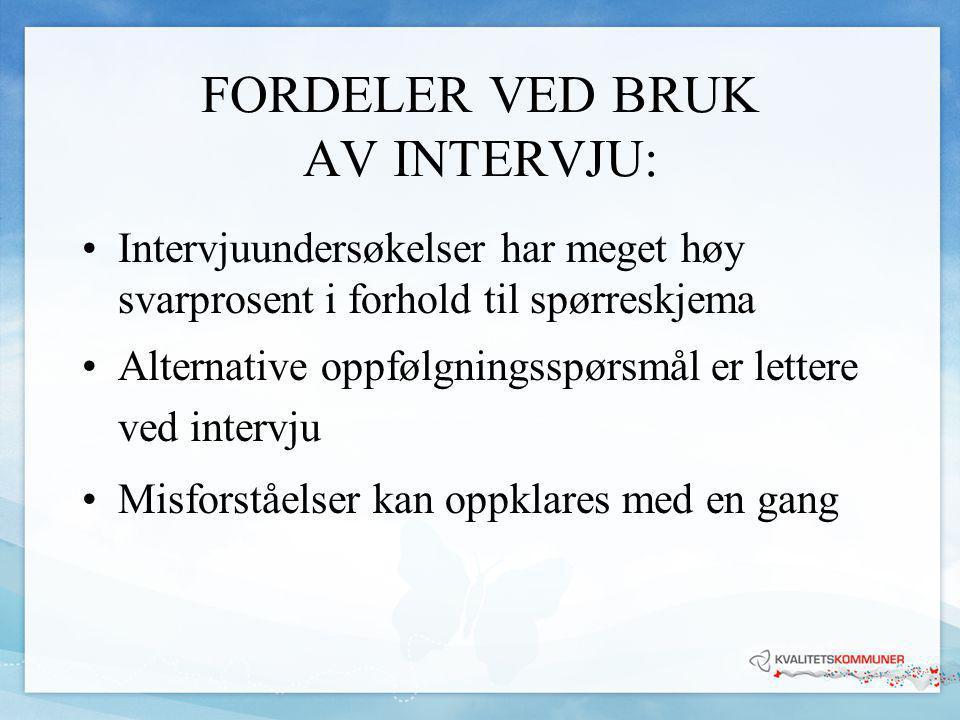 FORDELER VED BRUK AV INTERVJU: