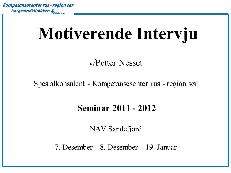 Motiverende Intervju v/Petter Nesset Seminar 2011 - 2012