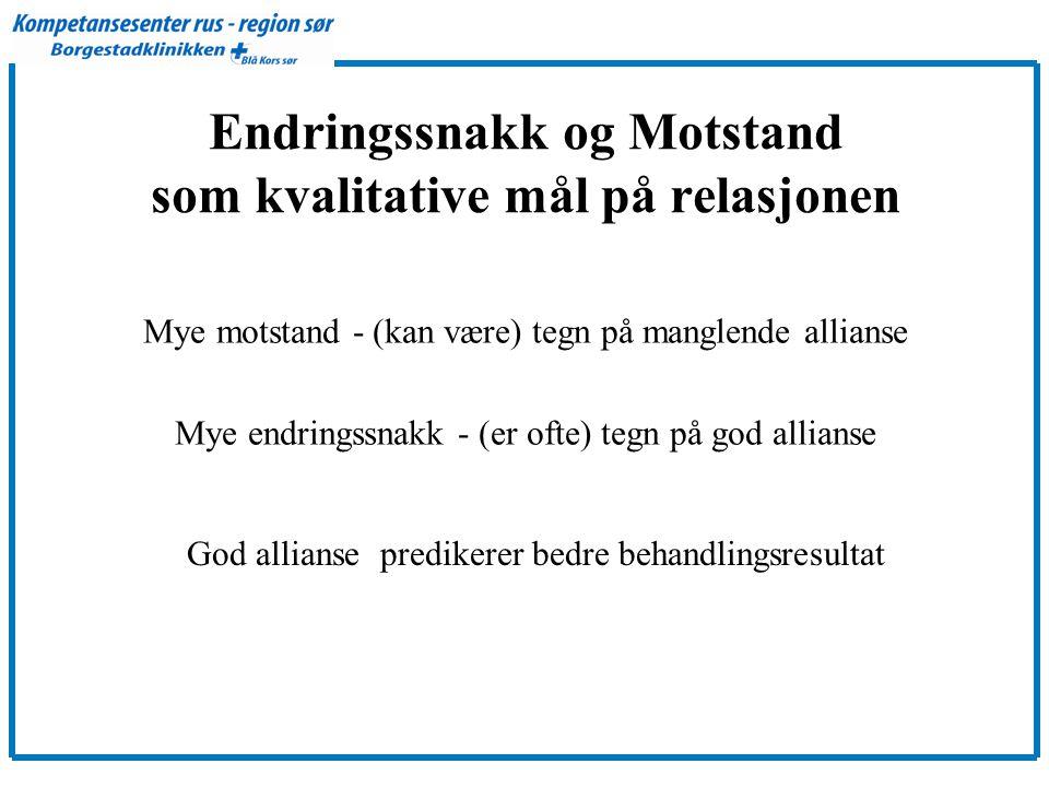 Endringssnakk og Motstand som kvalitative mål på relasjonen