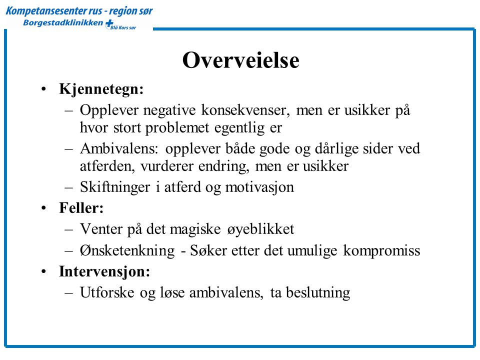 Overveielse Kjennetegn: