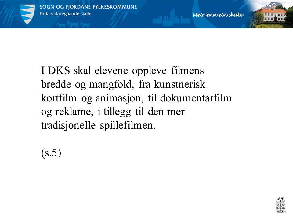 I DKS skal elevene oppleve filmens bredde og mangfold, fra kunstnerisk kortfilm og animasjon, til dokumentarfilm og reklame, i tillegg til den mer tradisjonelle spillefilmen.