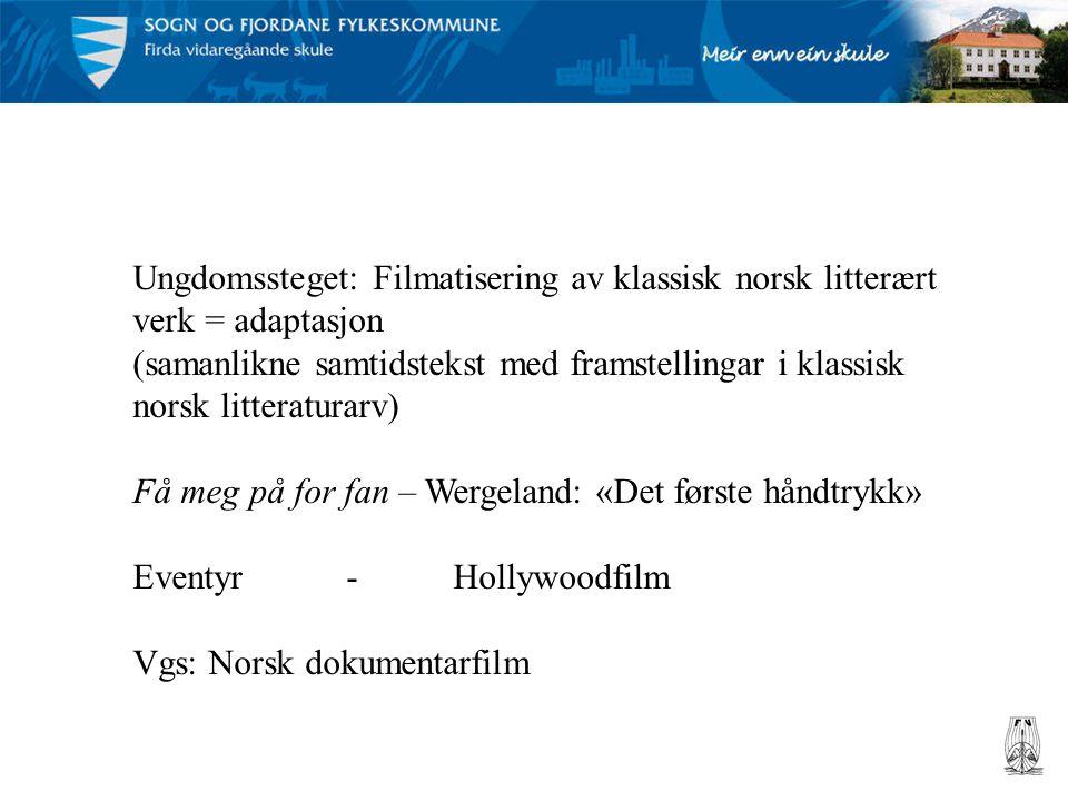 Ungdomssteget: Filmatisering av klassisk norsk litterært verk = adaptasjon