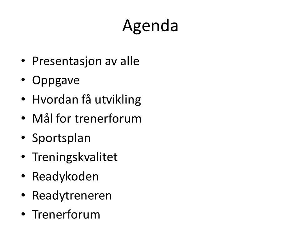 Agenda Presentasjon av alle Oppgave Hvordan få utvikling