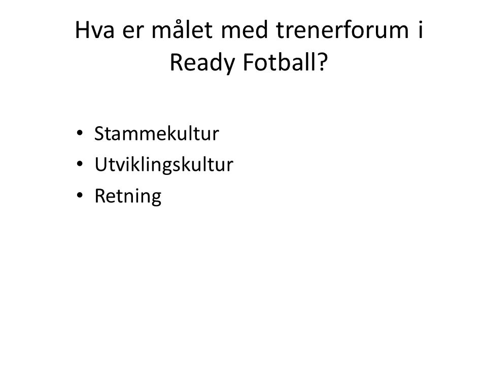 Hva er målet med trenerforum i Ready Fotball