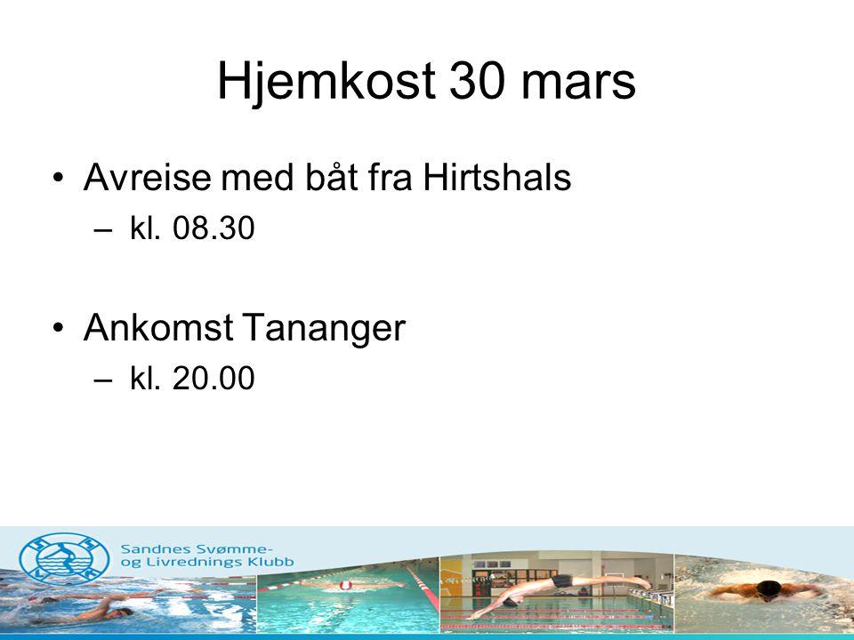 Hjemkost 30 mars Avreise med båt fra Hirtshals Ankomst Tananger