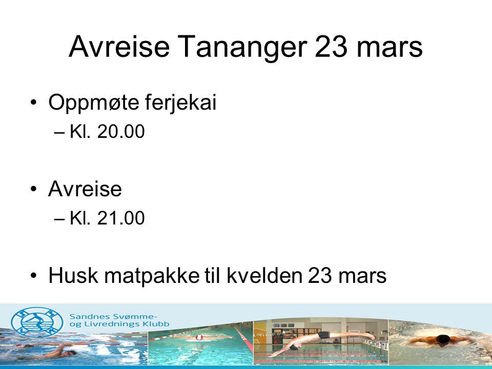 Avreise Tananger 23 mars Oppmøte ferjekai Avreise
