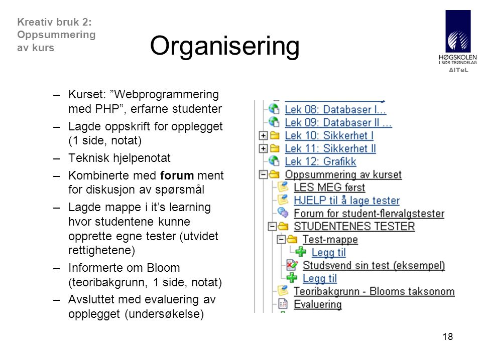 Organisering Kurset: Webprogrammering med PHP , erfarne studenter