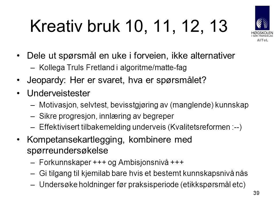 Kreativ bruk 10, 11, 12, 13 Dele ut spørsmål en uke i forveien, ikke alternativer. Kollega Truls Fretland i algoritme/matte-fag.