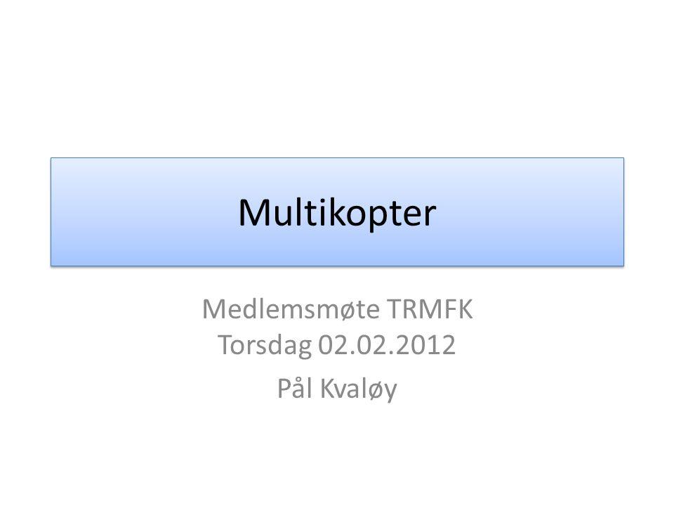 Medlemsmøte TRMFK Torsdag 02.02.2012 Pål Kvaløy