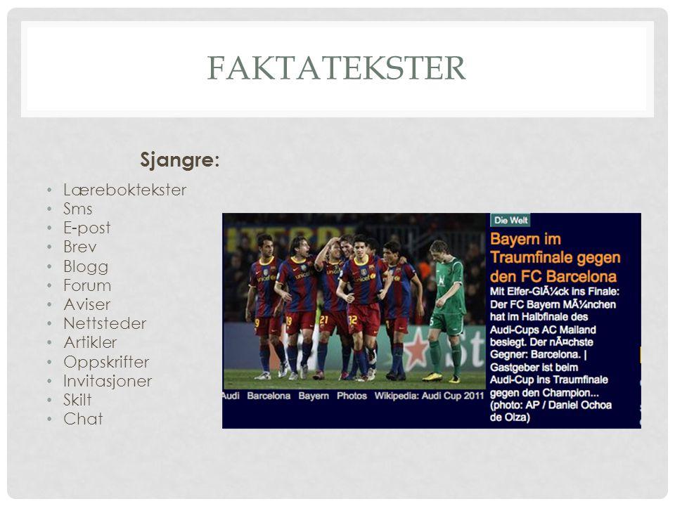 Faktatekster Sjangre: Læreboktekster Sms E-post Brev Blogg Forum