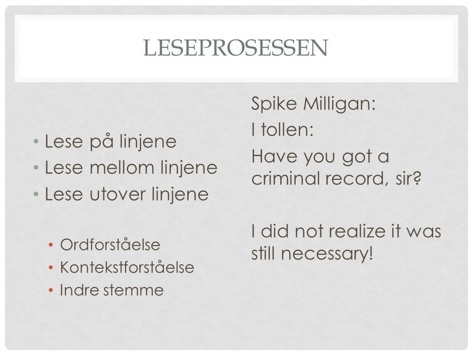Leseprosessen Spike Milligan: I tollen: Have you got a criminal record, sir I did not realize it was still necessary!