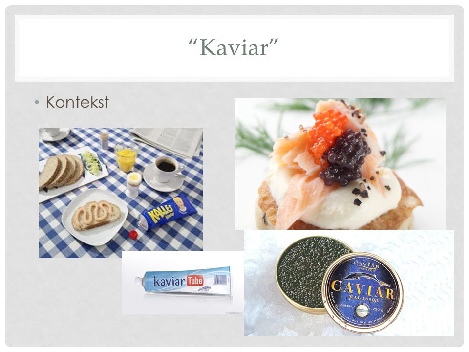 Kaviar Kontekst Jeg spiser kaviar til frokost!