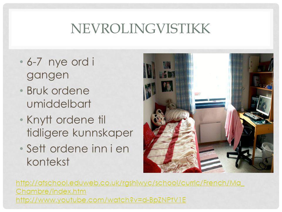 Nevrolingvistikk 6-7 nye ord i gangen Bruk ordene umiddelbart