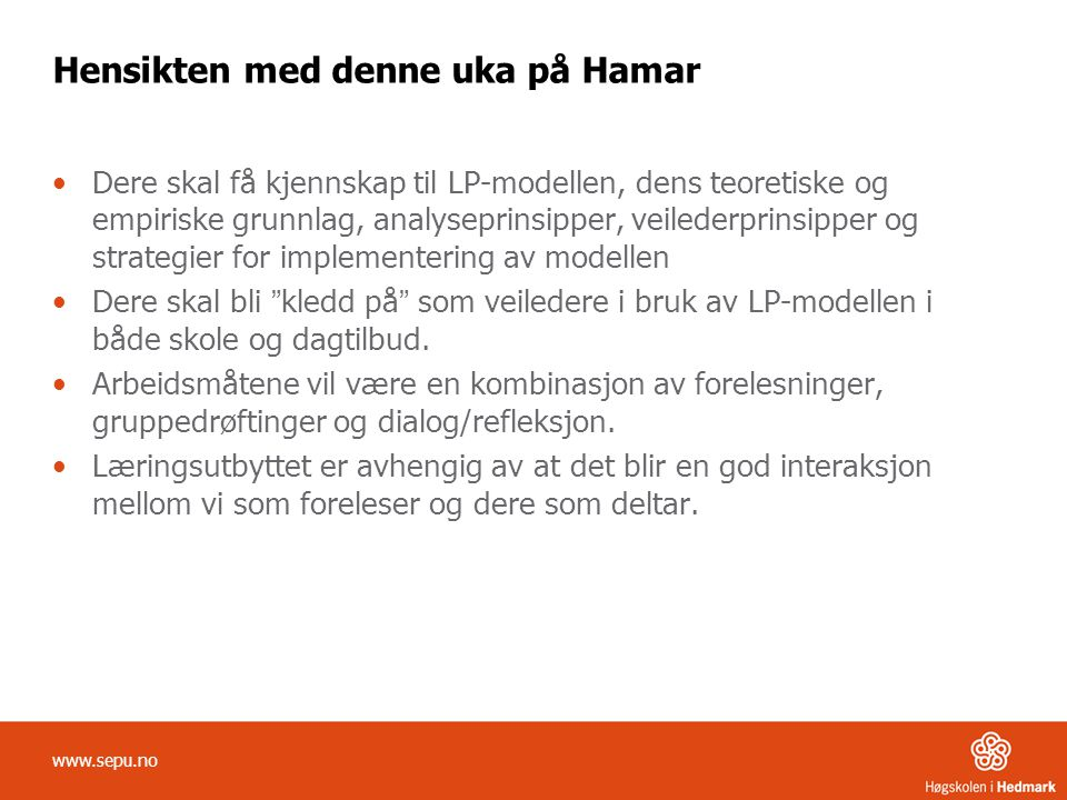 Hensikten med denne uka på Hamar