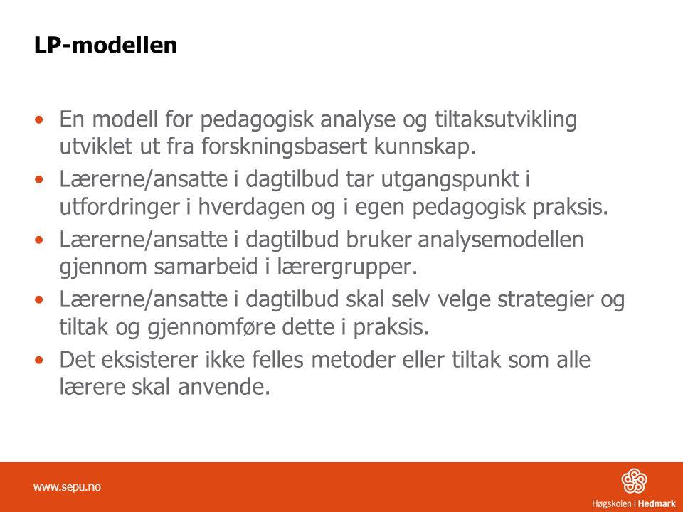 LP-modellen En modell for pedagogisk analyse og tiltaksutvikling utviklet ut fra forskningsbasert kunnskap.
