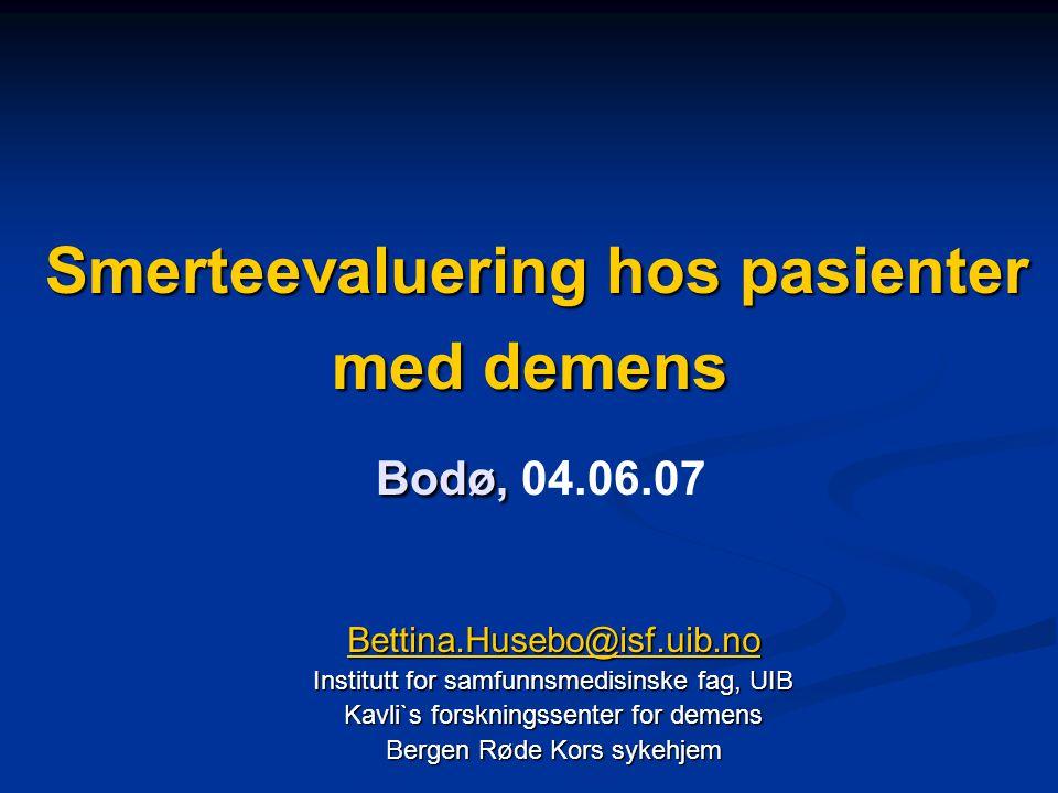 Smerteevaluering hos pasienter med demens Bodø, 04.06.07