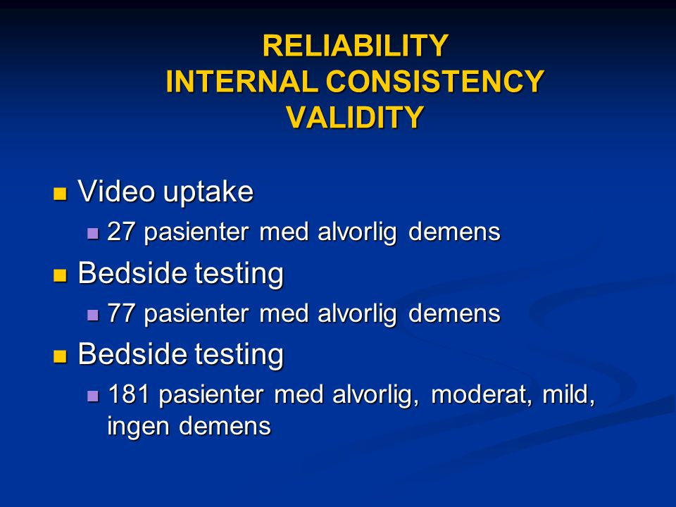 RELIABILITY INTERNAL CONSISTENCY VALIDITY