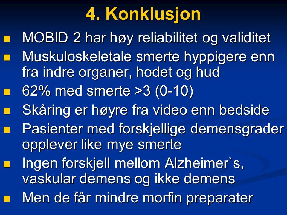 4. Konklusjon MOBID 2 har høy reliabilitet og validitet