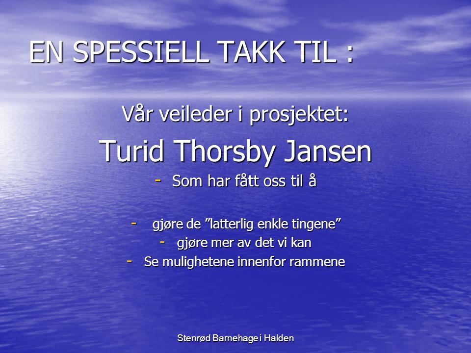 EN SPESSIELL TAKK TIL : Turid Thorsby Jansen