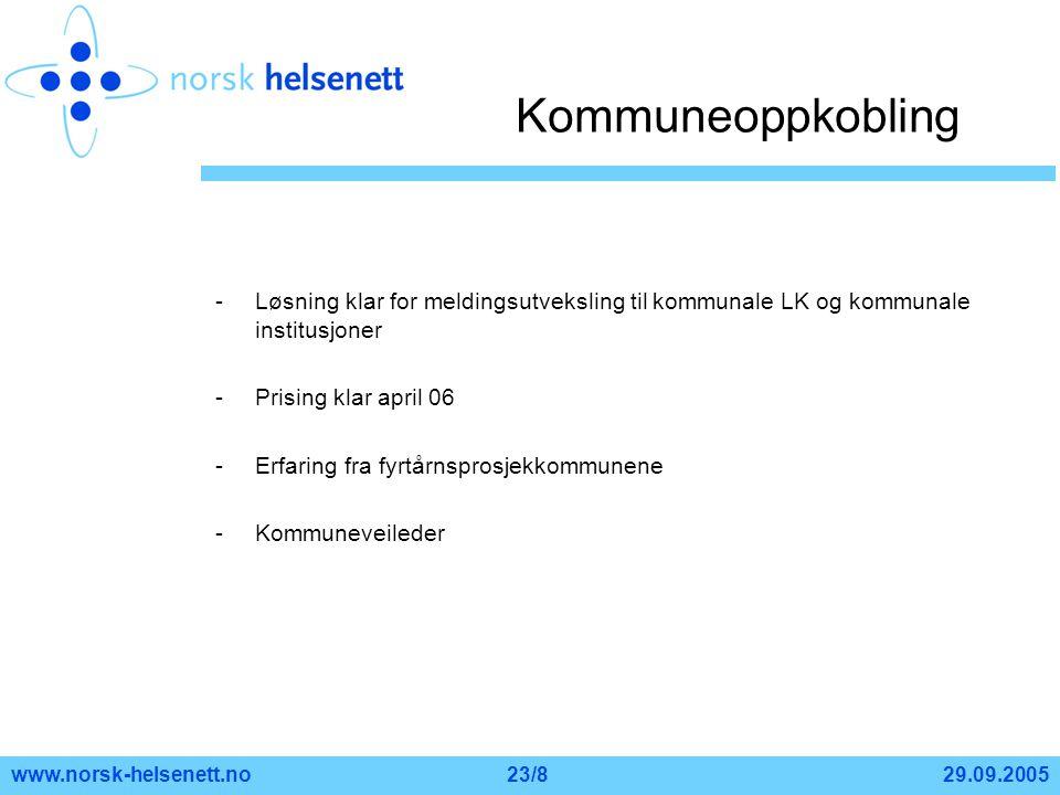 Kommuneoppkobling Løsning klar for meldingsutveksling til kommunale LK og kommunale institusjoner. Prising klar april 06.