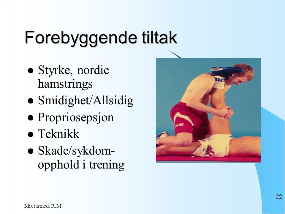 Forebyggende tiltak Styrke, nordic hamstrings Smidighet/Allsidig
