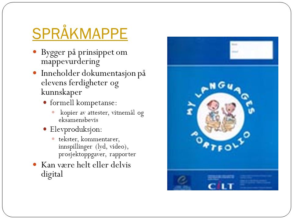 SPRÅKMAPPE Bygger på prinsippet om mappevurdering