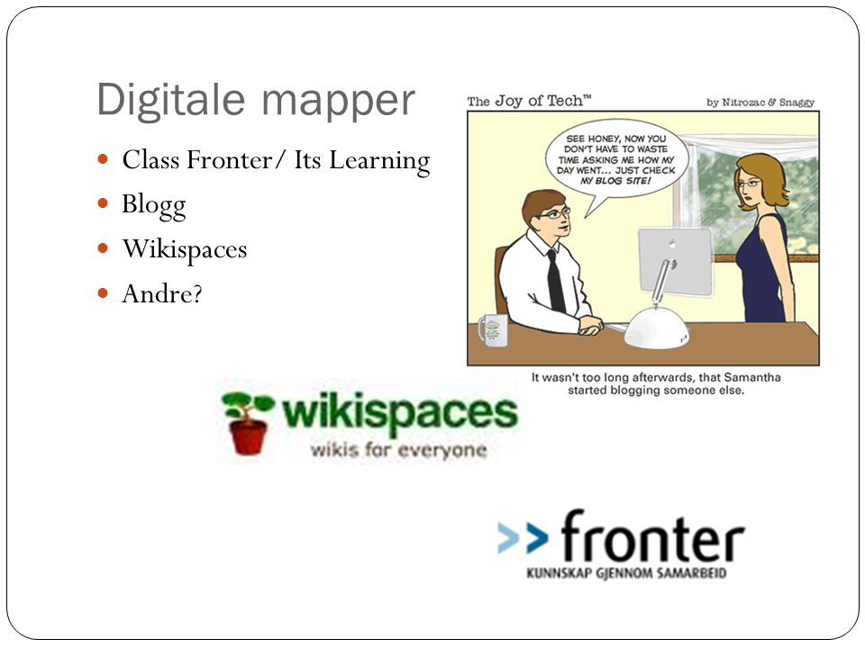 Digitale mapper Class Fronter/ Its Learning Blogg Wikispaces Andre