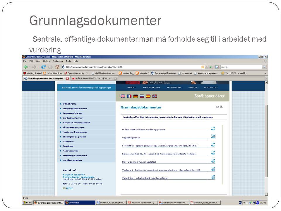 Grunnlagsdokumenter Sentrale, offentlige dokumenter man må forholde seg til i arbeidet med vurdering