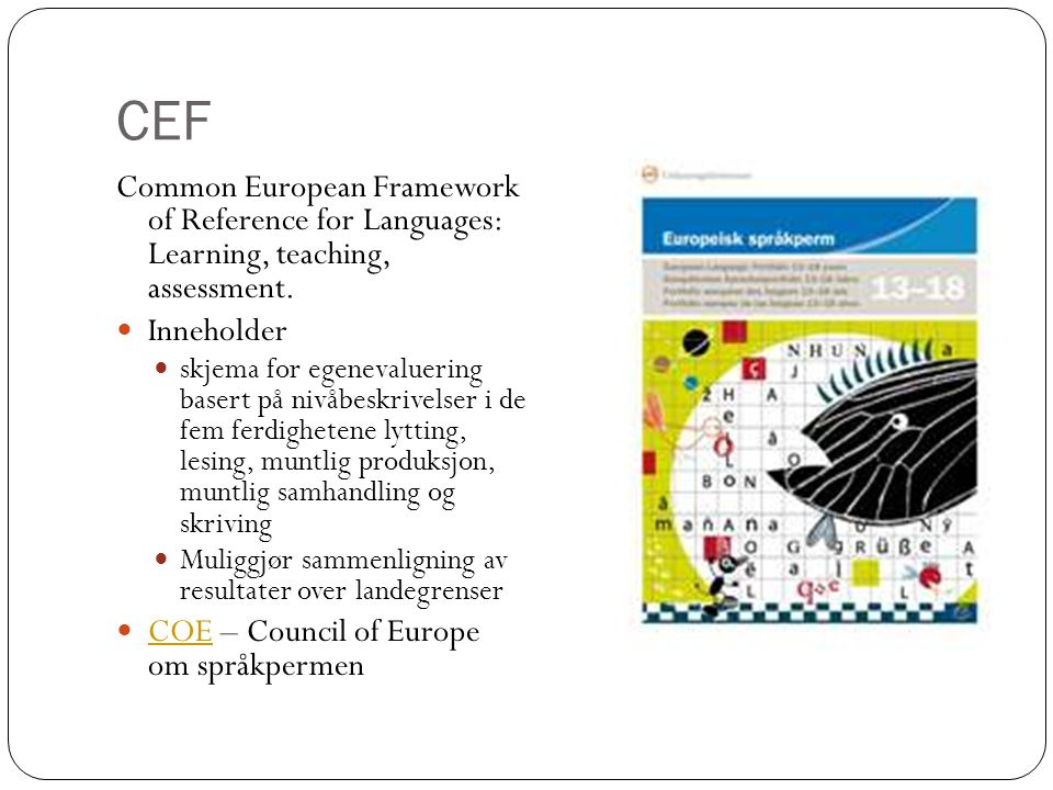 CEF Common European Framework of Reference for Languages: Learning, teaching, assessment. Inneholder.