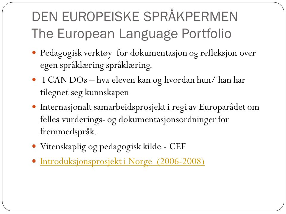 DEN EUROPEISKE SPRÅKPERMEN The European Language Portfolio