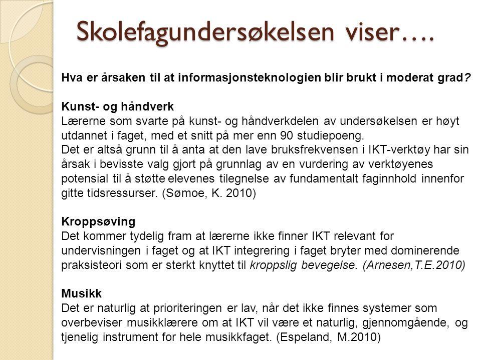 Skolefagundersøkelsen viser….