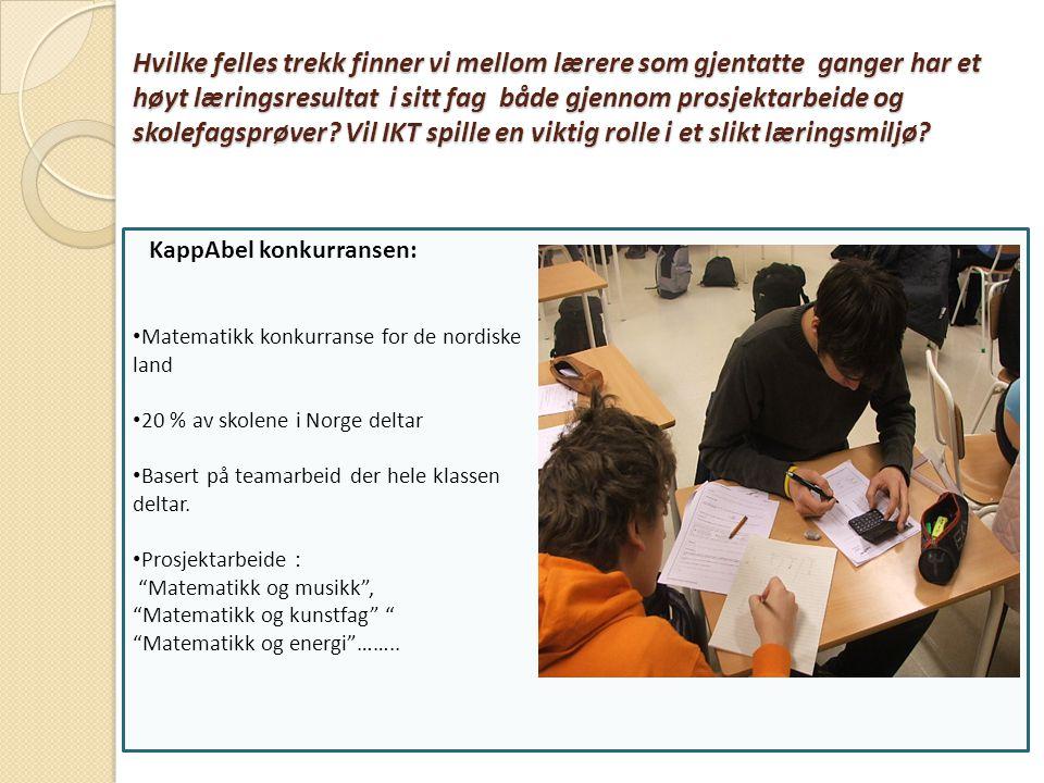 Hvilke felles trekk finner vi mellom lærere som gjentatte ganger har et høyt læringsresultat i sitt fag både gjennom prosjektarbeide og skolefagsprøver Vil IKT spille en viktig rolle i et slikt læringsmiljø