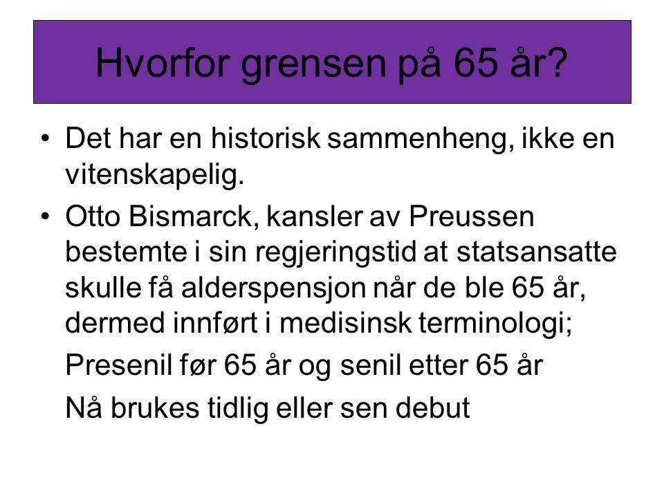 Hvorfor grensen på 65 år Det har en historisk sammenheng, ikke en vitenskapelig.
