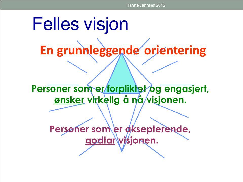 Felles visjon En grunnleggende orientering