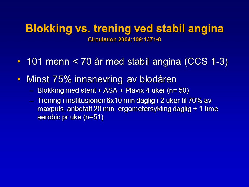 Blokking vs. trening ved stabil angina Circulation 2004;109:1371-8